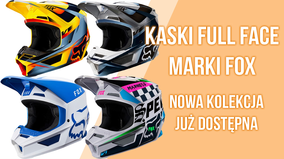 nowe modele kasków full face Fox